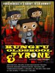 Kung Fu, Old Skool, and Tyrone