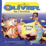 The Adventures of Oliver the Clownfish (Illustrated)