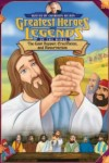 The Greatest Heroes and Legends of the Bible: The Last Supper Crucifixion and Resurrection