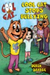 Cool Cat Stops Bullying (Illustrated)
