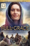 Full of Grace: The Story of Mary of Nazareth