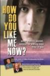 How Do You Like Me Now?