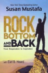 Rock Bottom and Back From Desperation to Inspiration (Book)