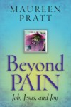 Beyond Pain: Job, Jesus, and Joy (Book)