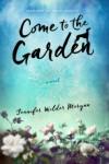 Come to the Garden – Novel (Book)