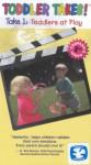 Toddler Takes!  Take 1: Toddlers at  Play
