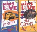 Kids Love Trains / Kids Love The Circus