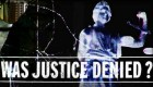 Was Justice Denied?