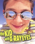 The Kid with X-ray Eyes