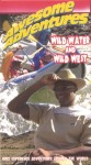 Awesome Adventures: Wild Water and Wild West