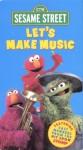 Sesame Street: Lets Make Music