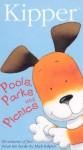 Kipper: Pools, Parks and Picnics
