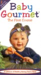 Baby Gourmet: The First Course