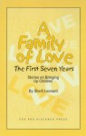Family of Love, A: The First Seven Years
