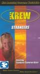 The Krew: Strangers