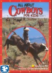 All About Cowboys for Kids Part 1