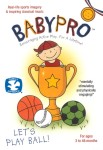 BabyPro: Lets Play Ball!
