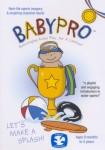 BabyPro: Lets Make a Splash!