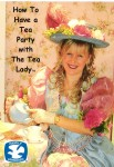 How to Have a Tea Party with the Tea Lady