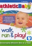 Athletic Baby: Walk, Run and Play