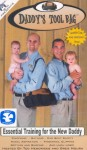 Daddys Tool Bag: Essential Training for the New Daddy