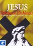 Jesus: Divine or Da Vinci?