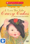 Scholastic: I Love You Like Crazy Cakes and More
