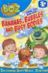 Boz: Thank You God for Bananas, Bubbles and Busy Bodies