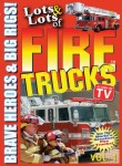 Lots and Lots of Fire Trucks – Vol 1