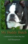 My Buddy Butch: Confessions of a New Dog Dad (Book)