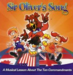 Sir Olivers Song: A Musical Lesson about the 10 Commandments (CD)
