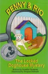 Penny and Rio: The Locked Doghouse Mystery (Illustrated)
