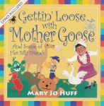 Gettin Loose with Mother Goose  and Some of Her Silly Friends(CD)