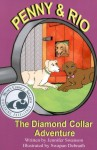 Penny and Rio: The Diamond Collar Adventure (Illustrated)