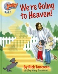 Hang On To Jesus! Adventures: Were Going to Heaven! (Illustrated)