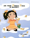 Are There French Fries In Heaven? (Illustrated)