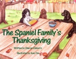 The Spaniel Familys Thanksgiving (Illustrated)