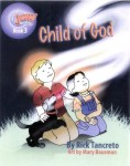 Hang On To Jesus! Adventures: Child of God (Illustrated)