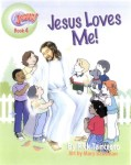 Hang On To Jesus! Adventures: Jesus Loves Me! (Illustrated)