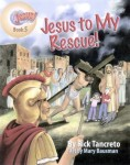 Hang On To Jesus! Adventures: Jesus to My Rescue! (Illustrated)
