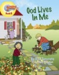 Hang On To Jesus! Adventures: God Lives In Me! (Illustrated)
