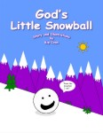 Gods Little Snowball (Illustrated)